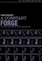 A Constant Forge: The Life and Art of John Cassavetes