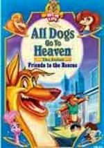 All Dogs Go to Heaven: Friends to the Rescue