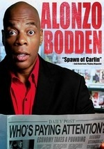 Alonzo Bodden Whos Paying Attention streaming
