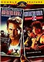 American Ninja 2 / American Ninja 3: Double Feature