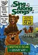 Brother Bear: On My Way: Sing-Along Songs | Movie Trailer, News ...