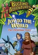Bugtime Adventures: Joy to the World: The Christmas Story