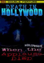 Death in Hollywood / When the Applause Died: Double Feature