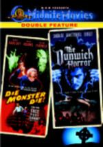Die, Monster, Die! / The Dunwich Horror: Double Feature