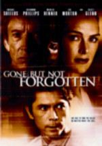 Gone But Not Forgotten (2004)