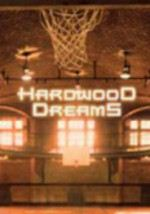 Hardwood Dreams: Vols. 1 & 2