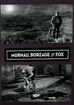 Murnau, Borzage & Fox Documentary