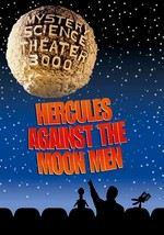 Mystery Science Theater 3000: Hercules Against the Moon Men