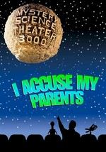 Mystery Science Theater 3000: I Accuse My Parents