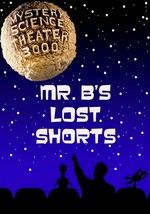 Mystery Science Theater 3000: Mr. B's Lost Shorts