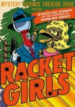 Mystery Science Theater 3000: Racket Girls