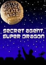Mystery Science Theater 3000: Secret Agent, Super Dragon