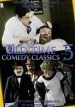 Old Time Comedy Classics: Vol. 5