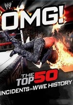 OMG! The Top 50 Incidents in WWE History: Vol. 2