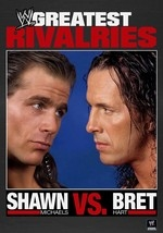 Shawn Michaels vs. Bret Hart: WWE's Greatest Rivalries: Vol. 1