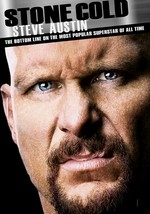 Stone Cold Steve Austin: The Bottom Line on the Most Popular Superstar of All Time: Vol. 2