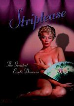 Striptease: The Greatest Exotic Dancers of All Time