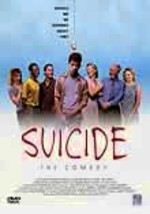 Suicide, the Comedy