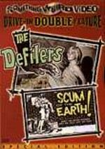 The Defilers / Scum of the Earth!