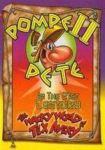 The Wacky World of Tex Avery: Pompeii Pete in the 21st Century