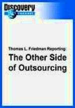 Thomas L. Friedman Reporting: The Other Side of Outsourcing