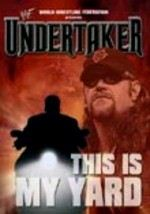 WWF: Undertaker: This Is My Yard